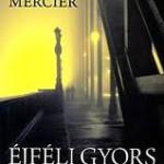 Pascal Mercier: Éjféli gyors Lisszabonba