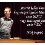 Nick Vujicic előadása – a CÉL ereje